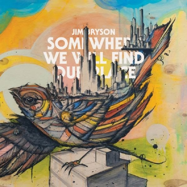 Somewhere We Will Find Our Place by Jim Bryson