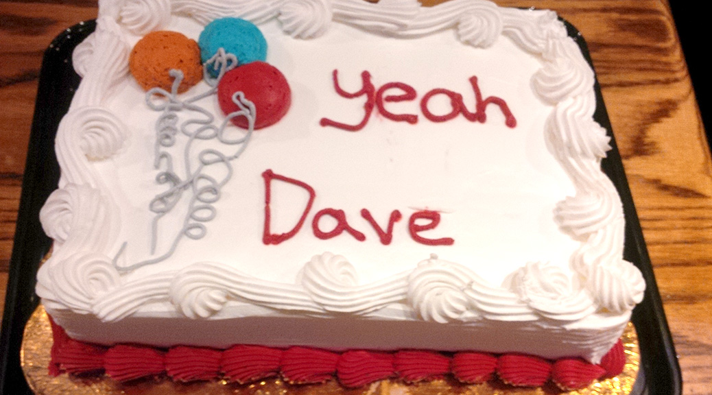"Cake at Dave Lee's campaign party. ""Yeah Dave"""