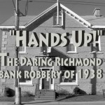 WATCH: HANDS UP! Short film about the 1938 Richmond Bank Robbery